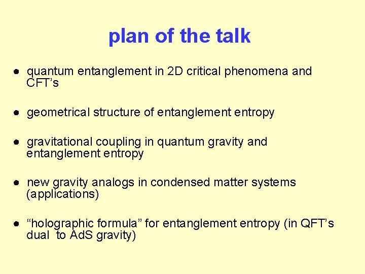 plan of the talk ● quantum entanglement in 2 D critical phenomena and CFT's