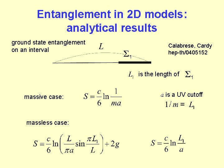 Entanglement in 2 D models: analytical results ground state entanglement on an interval Calabrese,