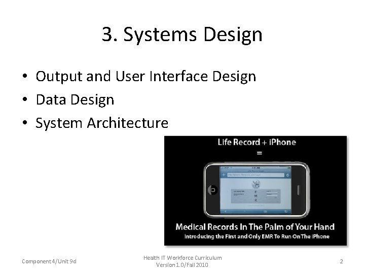 3. Systems Design • Output and User Interface Design • Data Design • System