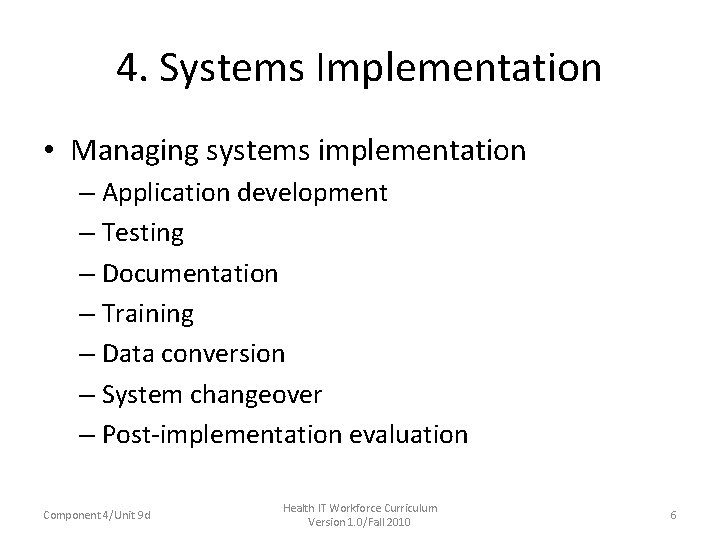 4. Systems Implementation • Managing systems implementation – Application development – Testing – Documentation