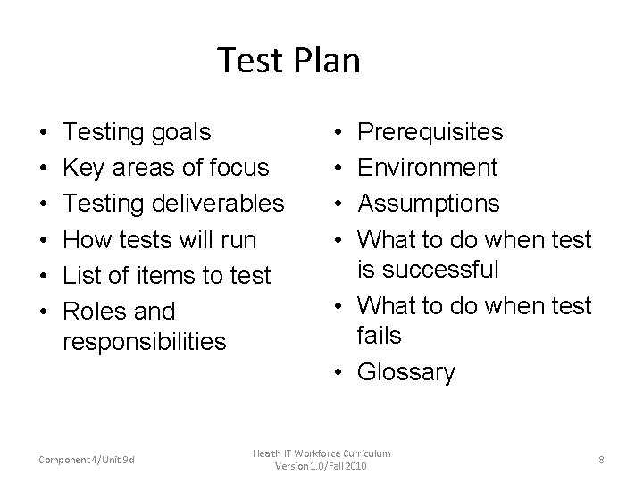 Test Plan • • • Testing goals Key areas of focus Testing deliverables How