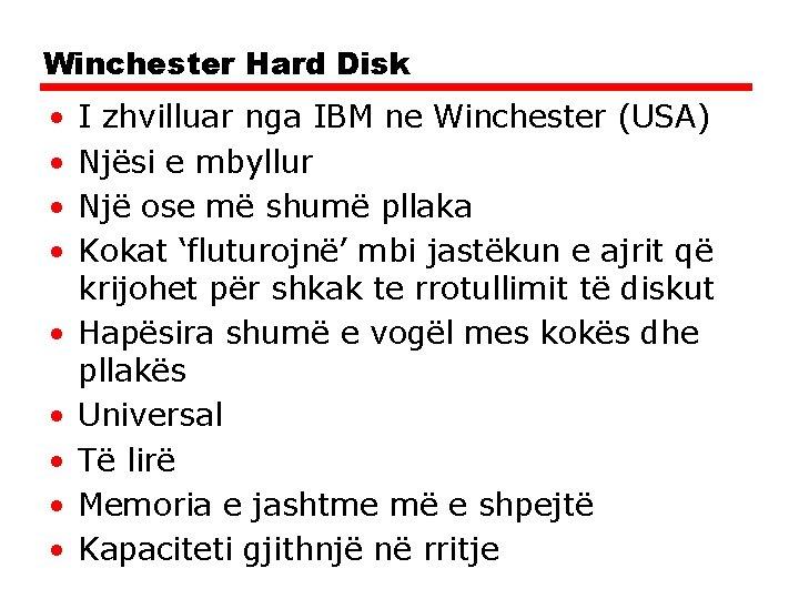 Winchester Hard Disk • • • I zhvilluar nga IBM ne Winchester (USA) Njësi