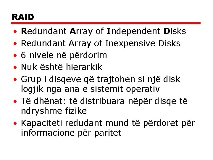 RAID • • • Redundant Array of Independent Disks Redundant Array of Inexpensive Disks
