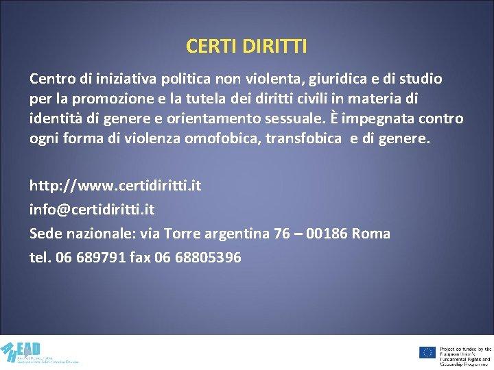 CERTI DIRITTI Centro di iniziativa politica non violenta, giuridica e di studio per la