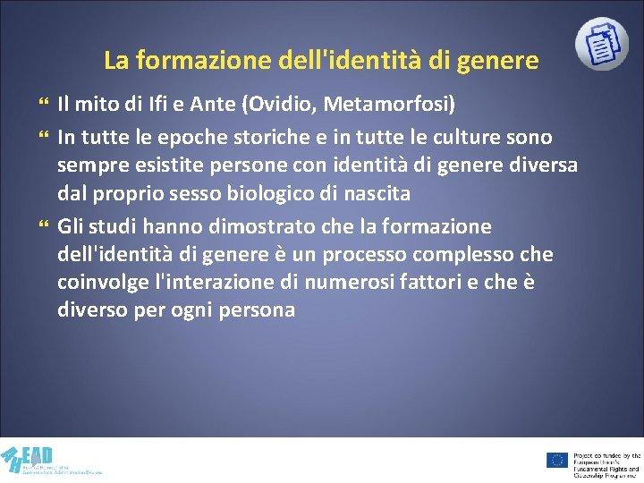 La formazione dell'identità di genere Il mito di Ifi e Ante (Ovidio, Metamorfosi) In