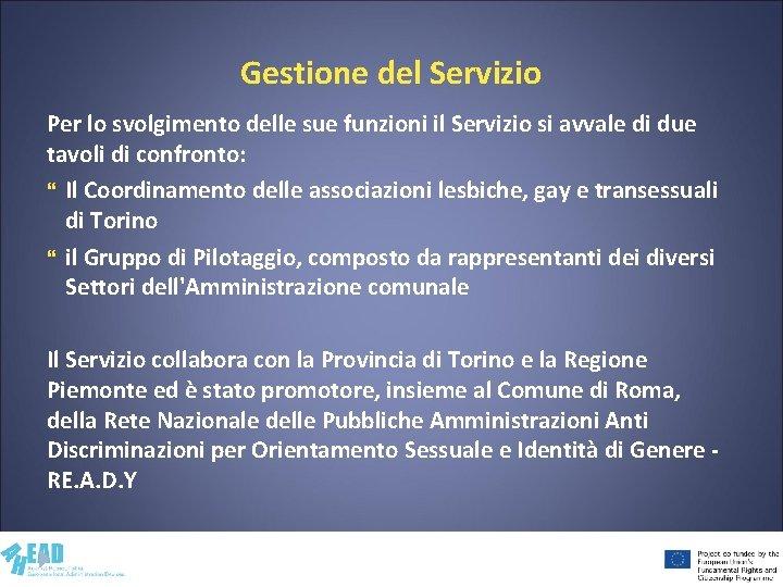Gestione del Servizio Per lo svolgimento delle sue funzioni il Servizio si avvale di