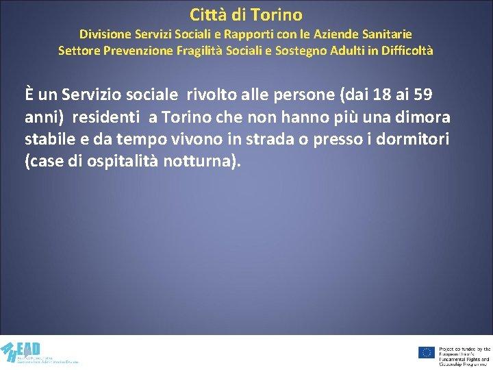 Città di Torino Divisione Servizi Sociali e Rapporti con le Aziende Sanitarie Settore Prevenzione