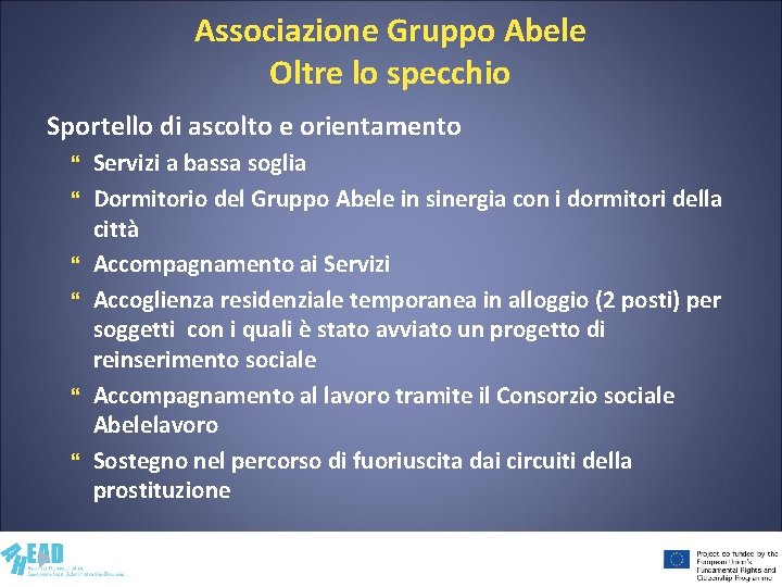 Associazione Gruppo Abele Oltre lo specchio Sportello di ascolto e orientamento Servizi a bassa
