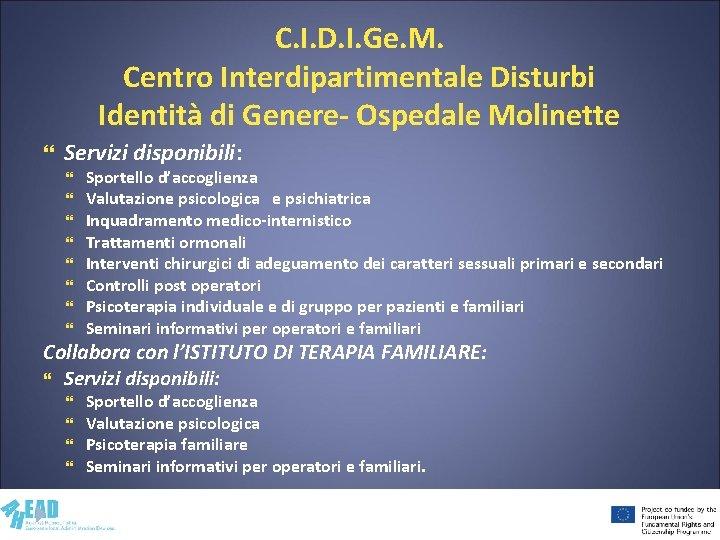 C. I. D. I. Ge. M. Centro Interdipartimentale Disturbi Identità di Genere- Ospedale Molinette