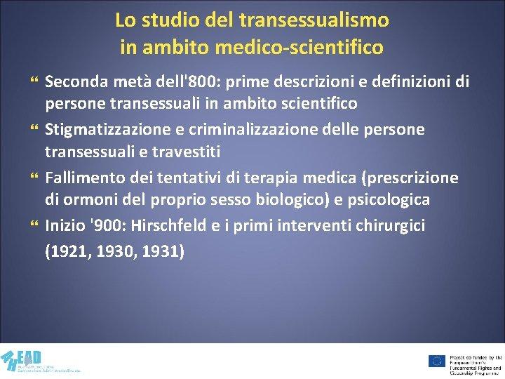 Lo studio del transessualismo in ambito medico-scientifico Seconda metà dell'800: prime descrizioni e definizioni