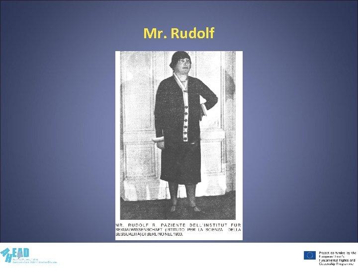Mr. Rudolf