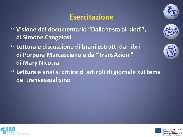 """Esercitazione Visione del documentario """"Dalla testa ai piedi"""", di Simone Cangelosi Lettura e discussione"""