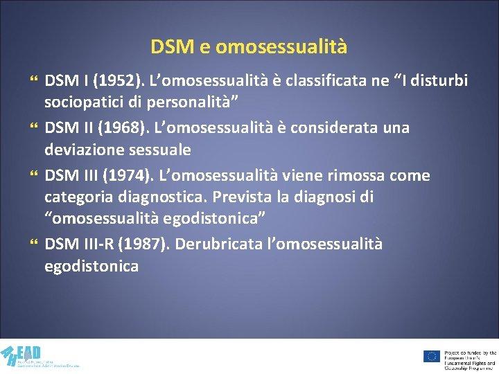 """DSM e omosessualità DSM I (1952). L'omosessualità è classificata ne """"I disturbi sociopatici di"""