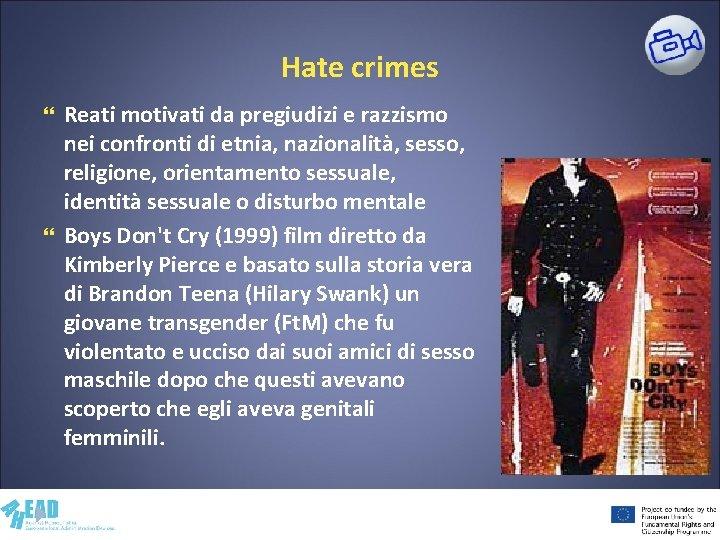 Hate crimes Reati motivati da pregiudizi e razzismo nei confronti di etnia, nazionalità, sesso,