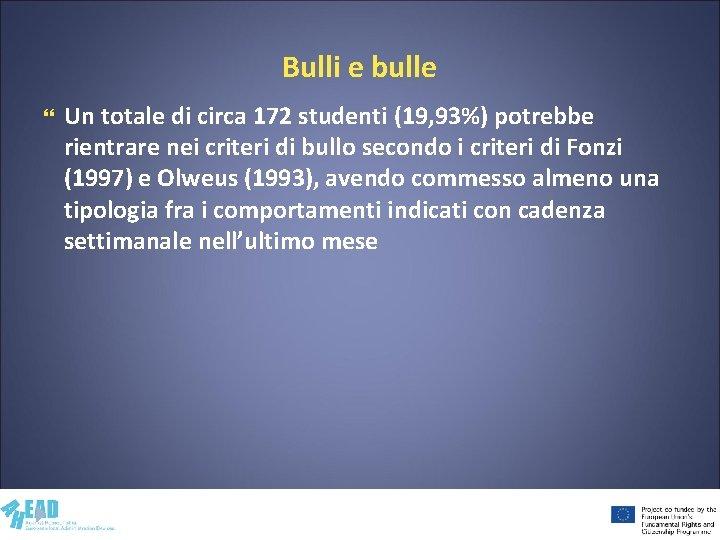 Bulli e bulle Un totale di circa 172 studenti (19, 93%) potrebbe rientrare nei