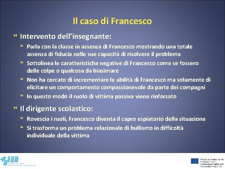 Il caso di Francesco Intervento dell'insegnante: Parla con la classe in assenza di Francesco