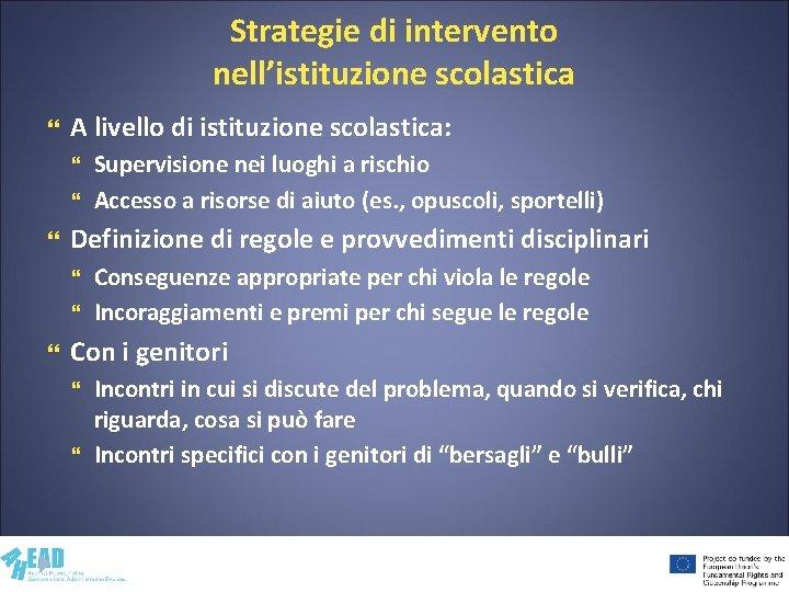 Strategie di intervento nell'istituzione scolastica A livello di istituzione scolastica: Definizione di regole e
