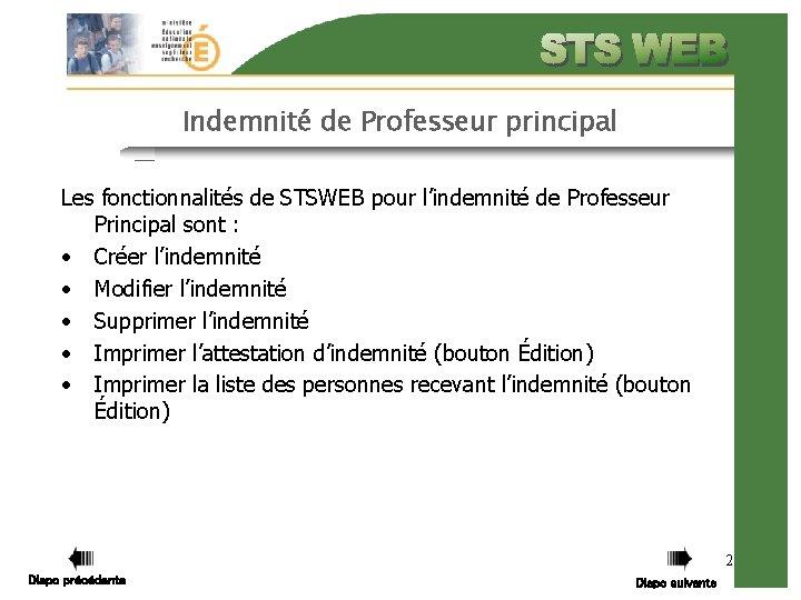 Indemnité de Professeur principal Les fonctionnalités de STSWEB pour l'indemnité de Professeur Principal sont