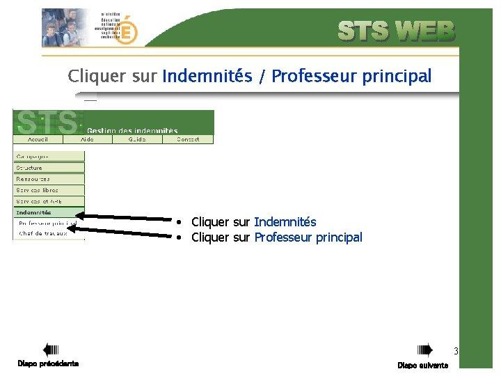 Cliquer sur Indemnités / Professeur principal • Cliquer sur Indemnités • Cliquer sur Professeur