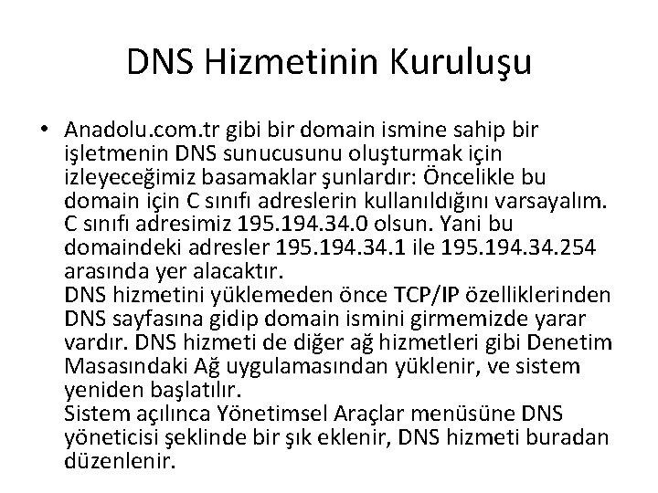 DNS Hizmetinin Kuruluşu • Anadolu. com. tr gibi bir domain ismine sahip bir işletmenin