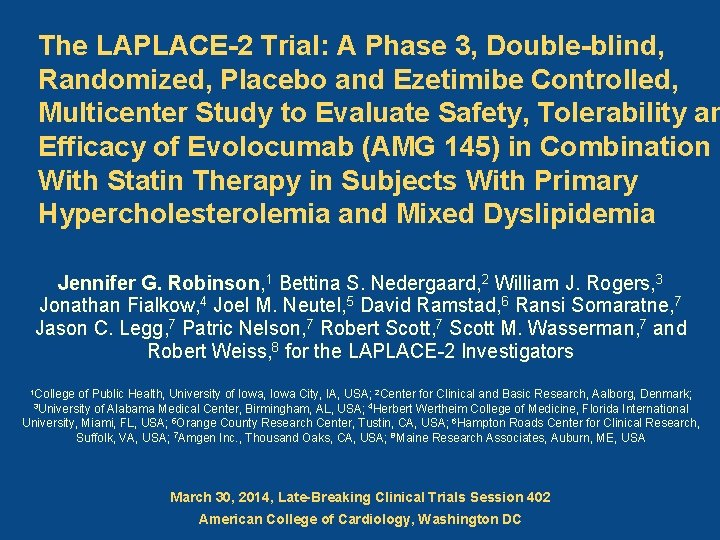 The LAPLACE-2 Trial: A Phase 3, Double-blind, Randomized, Placebo and Ezetimibe Controlled, Multicenter Study
