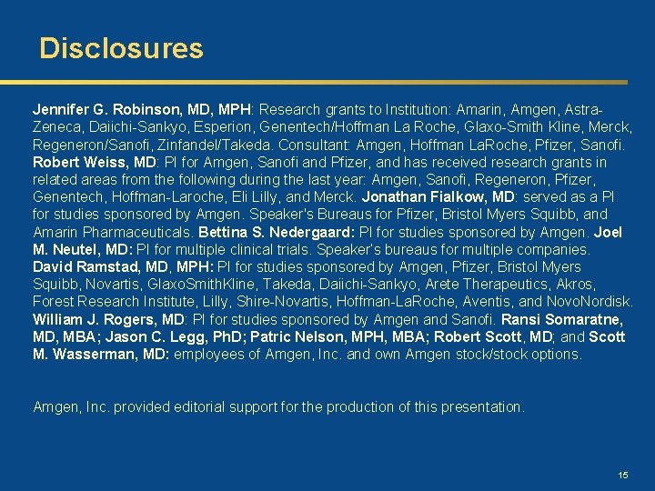 Disclosures Jennifer G. Robinson, MD, MPH: Research grants to Institution: Amarin, Amgen, Astra. Zeneca,