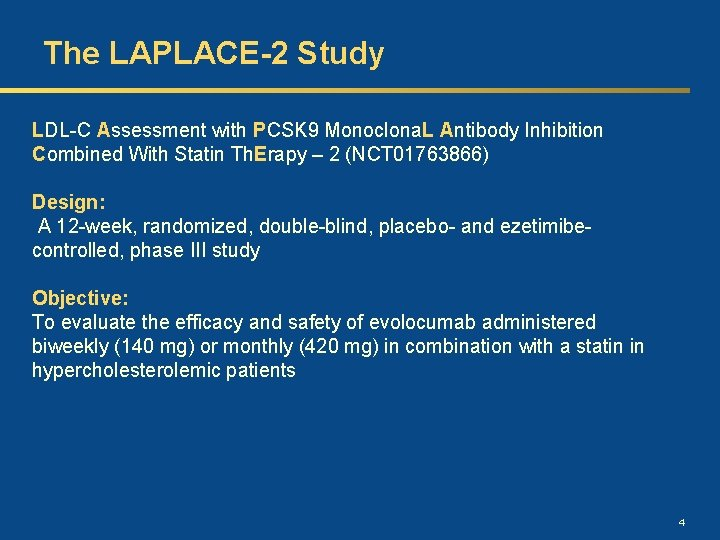 The LAPLACE-2 Study LDL-C Assessment with PCSK 9 Monoclona. L Antibody Inhibition Combined With