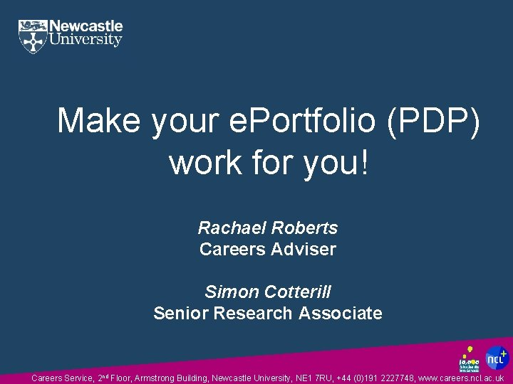 Make your e. Portfolio (PDP) work for you! Rachael Roberts Careers Adviser Simon Cotterill