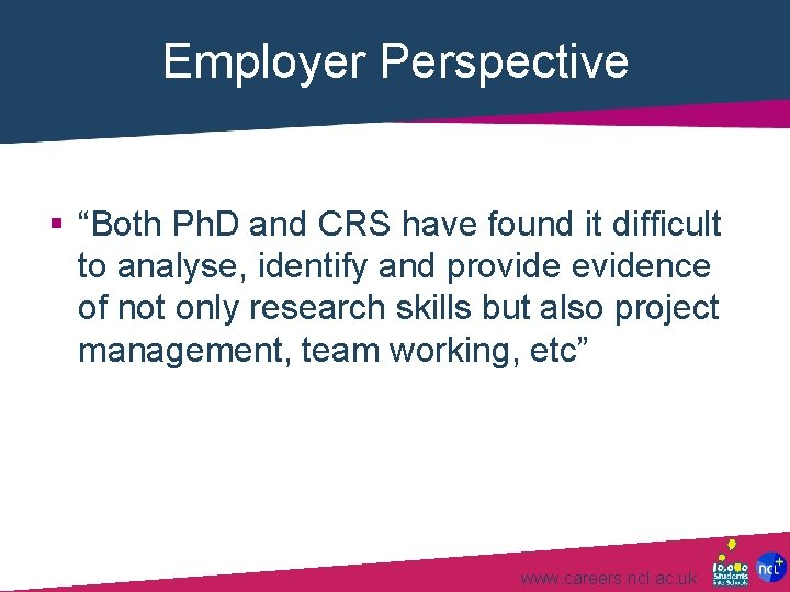 """Employer Perspective § """"Both Ph. D and CRS have found it difficult to analyse,"""