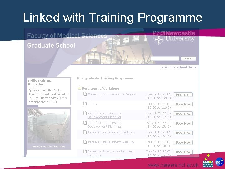 Linked with Training Programme www. careers. ncl. ac. uk