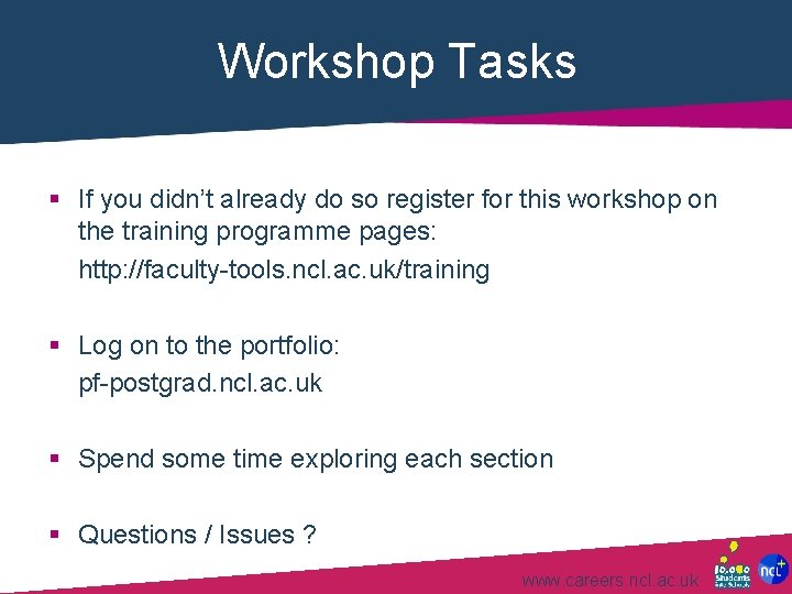 Workshop Tasks § If you didn't already do so register for this workshop on