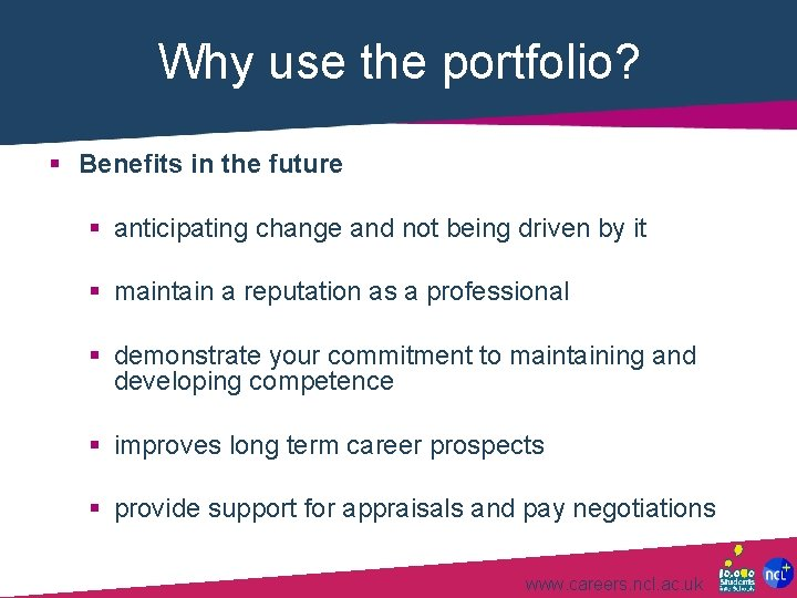 Why use the portfolio? § Benefits in the future § anticipating change and not