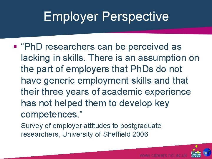 """Employer Perspective § """"Ph. D researchers can be perceived as lacking in skills. There"""