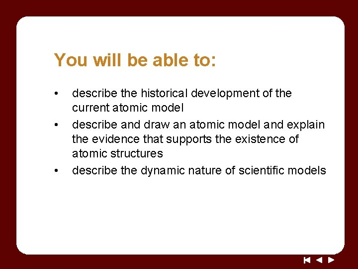 You will be able to: • • • describe the historical development of the
