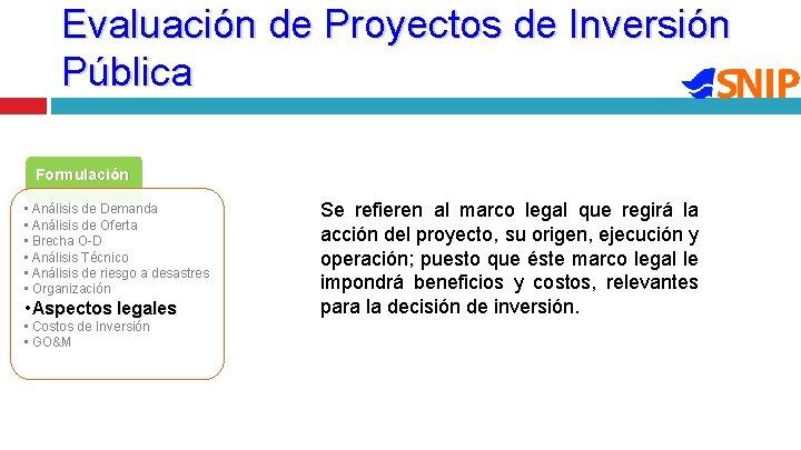 Evaluación de Proyectos de Inversión Pública Formulación • Análisis de Demanda • Análisis de
