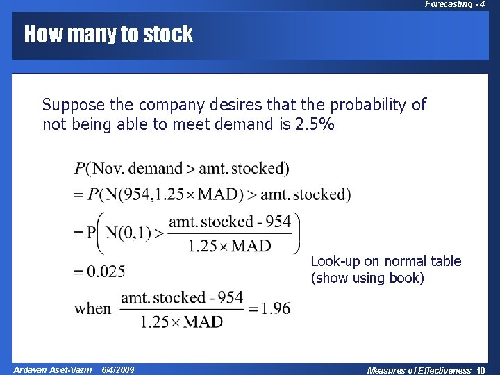 Forecasting - 4 How many to stock Suppose the company desires that the probability