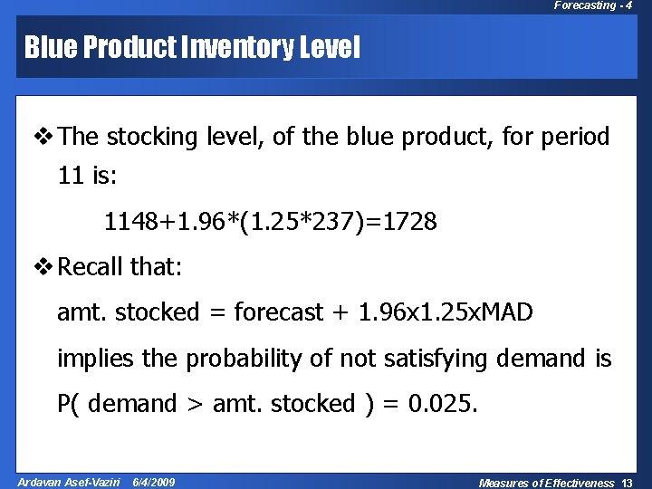 Forecasting - 4 Blue Product Inventory Level v The stocking level, of the blue