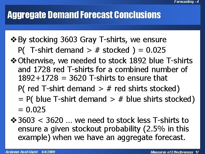 Forecasting - 4 Aggregate Demand Forecast Conclusions v By stocking 3603 Gray T-shirts, we