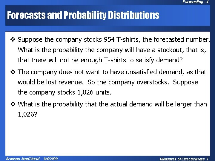 Forecasting - 4 Forecasts and Probability Distributions v Suppose the company stocks 954 T-shirts,