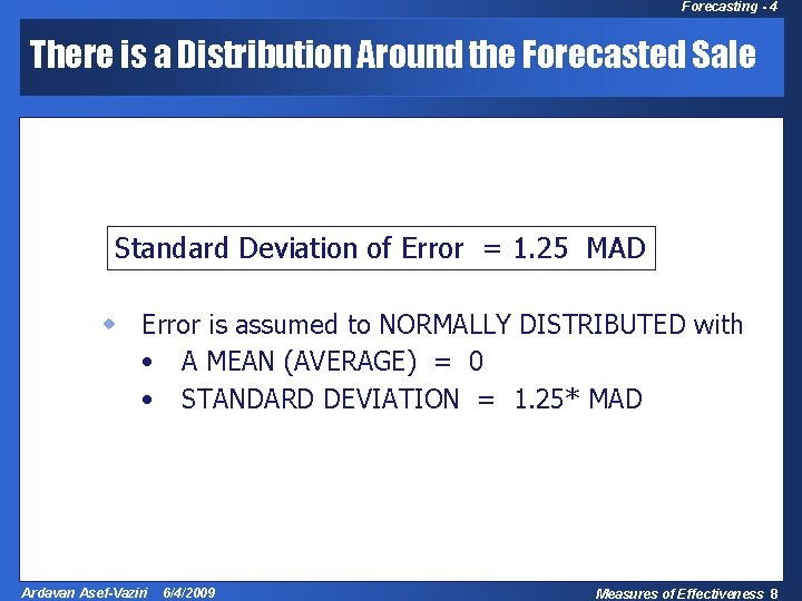 Forecasting - 4 There is a Distribution Around the Forecasted Sale Standard Deviation of