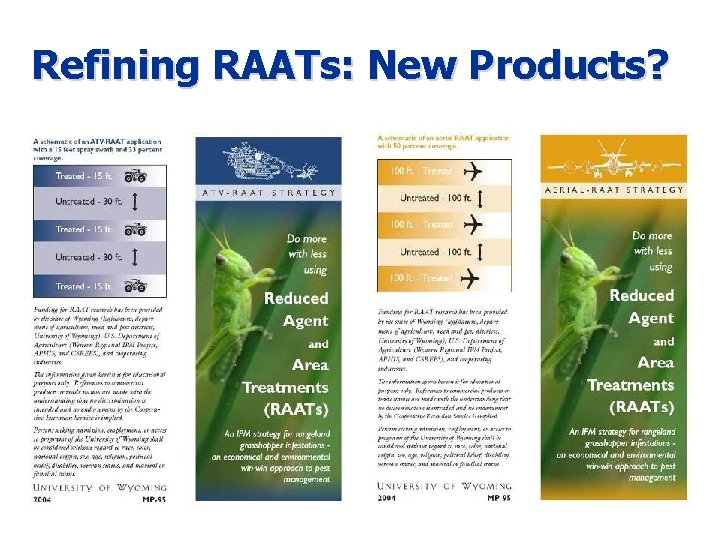 Refining RAATs: New Products?