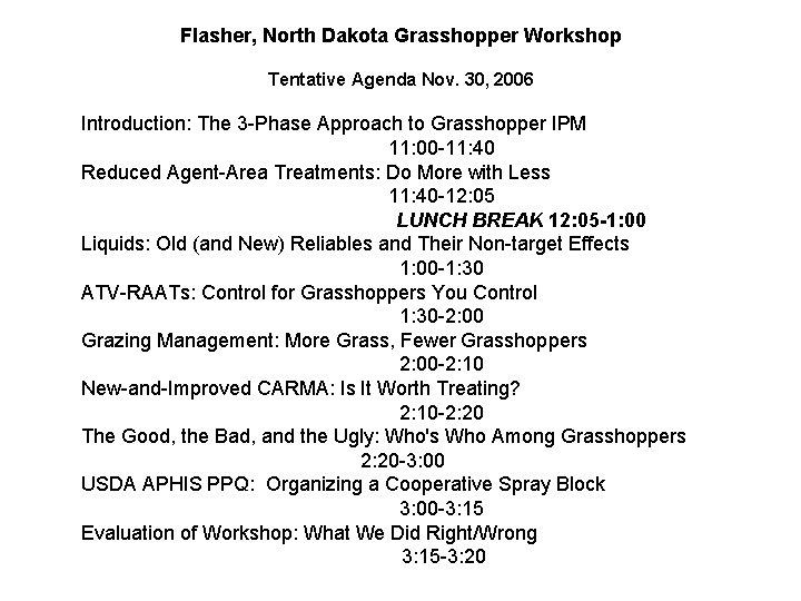 Flasher, North Dakota Grasshopper Workshop Tentative Agenda Nov. 30, 2006 Introduction: The 3 -Phase