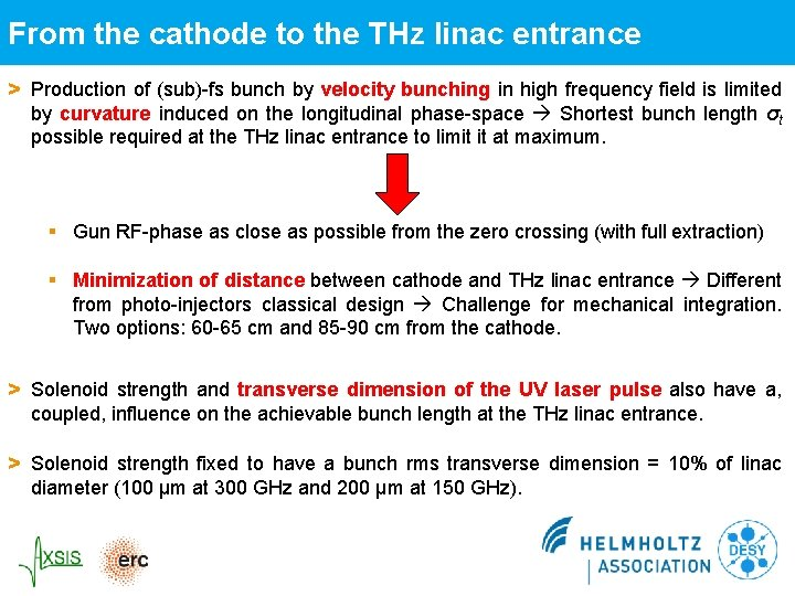 From the cathode to the THz linac entrance > Production of (sub)-fs bunch by