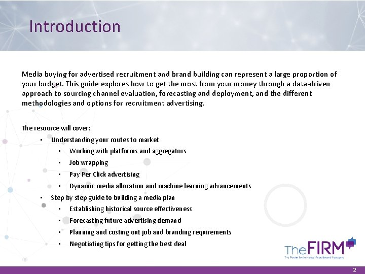 Introduction Media buying for advertised recruitment and brand building can represent a large proportion