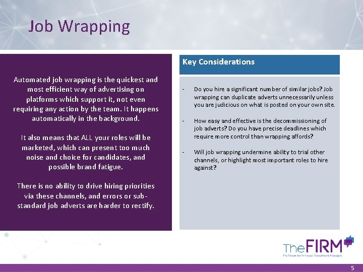 Job Wrapping Key Considerations Automated job wrapping is the quickest and most efficient way