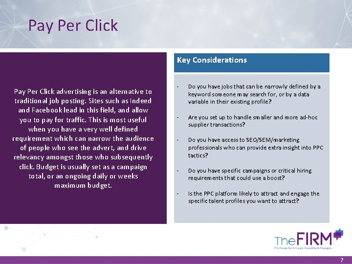 Pay Per Click Key Considerations Pay Per Click advertising is an alternative to traditional
