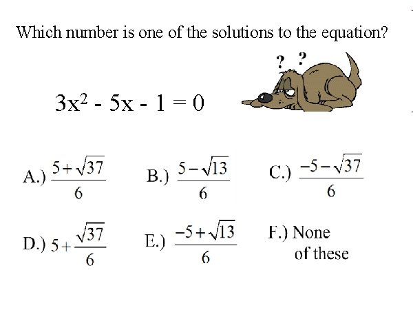 Which number is one of the solutions to the equation? 3 x 2 -