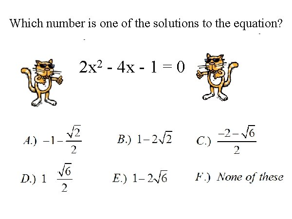 Which number is one of the solutions to the equation? 2 x 2 -