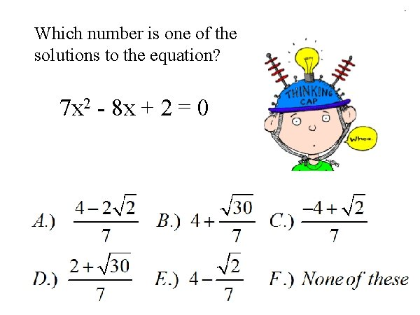 Which number is one of the solutions to the equation? 7 x 2 -