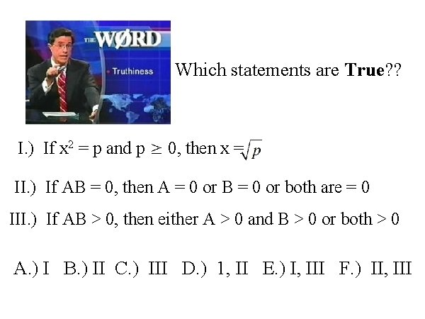 Which statements are True? ? I. ) If x 2 = p and p